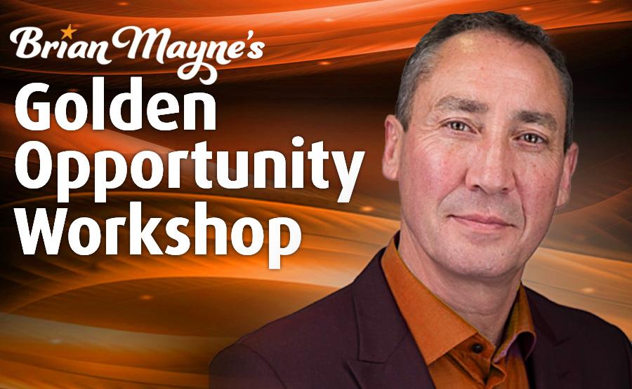 Brian Mayne's Golden Opportunity Workshop
