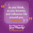 """""""As you think, so you become, and influence life around you."""" Brian Mayne"""