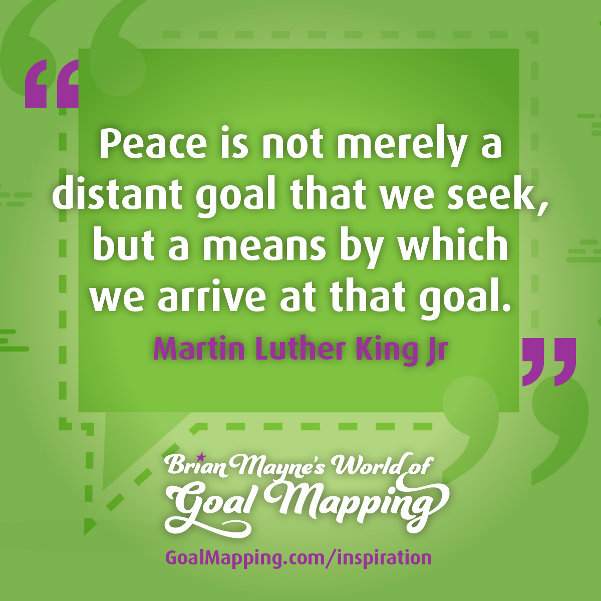 """""""Peace is not merely a distant goal that we seek, but a means by which we arrive at that goal."""" Martin Luther King Jr"""